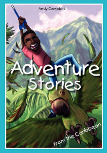 Adventure Stories from the Caribbean av Andy Campbell (Heftet)