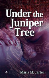 Under the Juniper Tree av Maria M Carter (Heftet)
