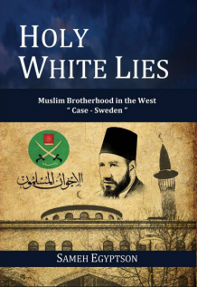 "Holy White Lies: Muslim Brotherhood in the West ""Case Sweden"" av Sameh Egyptson (Heftet)"