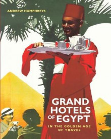 Grand Hotels of Egypt av Andrew Humphreys (Heftet)
