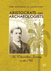 Aristocrats and Archaeologists av Toby Wilkinson (Innbundet)