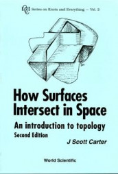 How Surfaces Intersect In Space: An Introduction To Topology (2nd Edition) av J Scott Carter (Innbundet)