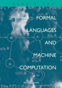 Introduction To Formal Languages And Machine Computation, An av Song Y. Yan (Innbundet)