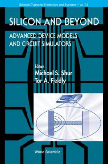 Silicon And Beyond: Advanced Device Models And Circuit Simulators av Michael S. Shur og Tor A. Fjeldly (Innbundet)