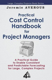 Practical Cost Control Handbook for Project Managers av Jeremie Averous (Heftet)