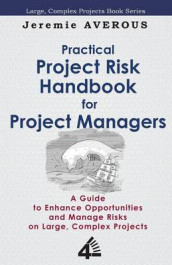 Practical Project Risk Handbook for Project Managers av Jeremie Averous (Heftet)