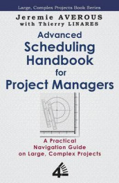Advanced Scheduling Handbook for Project Managers av Jeremie Averous og Thierry Linares (Heftet)