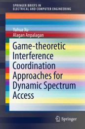 Game-theoretic Interference Coordination Approaches for Dynamic Spectrum Access av Anpalagan Alagan og Yuhua Xu (Heftet)