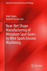 Omslag - Near-Net Shape Manufacturing of Miniature Spur Gears by Wire Spark Erosion Machining 2016