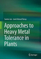 Omslag - Approaches to Heavy Metal Tolerance in Plants 2016