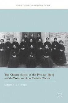 The Chinese Sisters of the Precious Blood and the Evolution of the Catholic Church 2016 av Cindy Yik-Yi Chu (Innbundet)