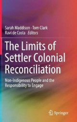 Omslag - The Limits of Settler Colonial Reconciliation: