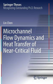 Microchannel Flow Dynamics and Heat Transfer of Near-Critical Fluid av Lin Chen (Innbundet)