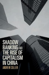 Omslag - Shadow Banking and the Rise of Capitalism in China