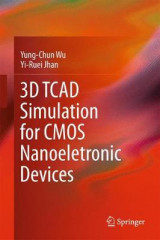 Omslag - 3D TCAD Simulation for CMOS Nanoeletronic Devices