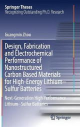 Omslag - Design, Fabrication and Electrochemical Performance of Nanostructured Carbon Based Materials for High-Energy Lithium-Sulfur Batteries
