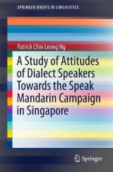 Omslag - A Study of Attitudes of Dialect Speakers Towards the Speak Mandarin Campaign in Singapore