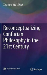 Omslag - Reconceptualizing Confucian Philosophy in the 21st Century 2017