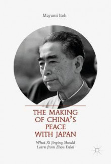 The Making of China's Peace with Japan av Mayumi Itoh (Innbundet)