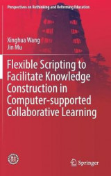 Omslag - Flexible Scripting to Facilitate Knowledge Construction in Computer-Supported Collaborative Learning 2017