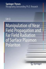 Omslag - Manipulation of Near Field Propagation and Far Field Radiation of Surface Plasmon Polariton 2017