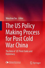 Omslag - The US Policy Making Process for Post Cold War China