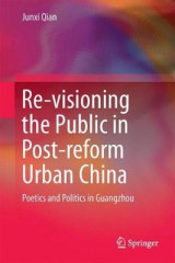 Omslag - Re-visioning the Public in Post-reform Urban China