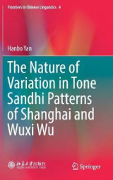 Omslag - The Nature of Variation in Tone Sandhi Patterns of Shanghai and Wuxi Wu