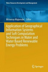 Omslag - Application of Geographical Information Systems and Soft Computation Techniques in Water and Water Based Renewable Energy Problems