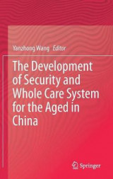 Omslag - The Development of Security and Whole Care System for the Aged in China