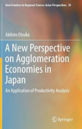 Omslag - A New Perspective on Agglomeration Economies in Japan
