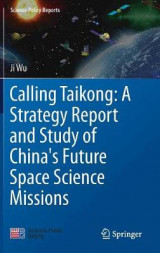 Omslag - Calling Taikong: A Strategy Report and Study of China's Future Space Science Missions