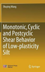 Omslag - Monotonic, Cyclic and Postcyclic Shear Behavior of Low-plasticity Silt