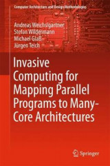 Omslag - Invasive Computing for Mapping Parallel Programs to Many-Core Architectures