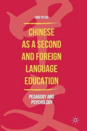 Chinese as a Second and Foreign Language Education av Qiao Yu Cai (Innbundet)