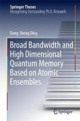 Omslag - Broad Bandwidth and High Dimensional Quantum Memory Based on Atomic Ensembles