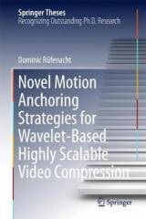 Omslag - Novel Motion Anchoring Strategies for Wavelet-based Highly Scalable Video Compression