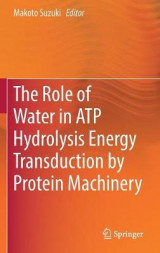 Omslag - The Role of Water in ATP Hydrolysis Energy Transduction by Protein Machinery