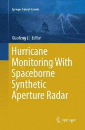 Hurricane Monitoring With Spaceborne Synthetic Aperture Radar (Heftet)