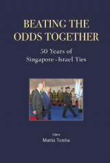 Omslag - Beating The Odds Together: 50 Years Of Singapore-israel Ties