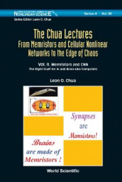 Chua Lectures, The: From Memristors And Cellular Nonlinear Networks To The Edge Of Chaos - Volume Ii. Memristors And Cnn: The Right Stuff For Ai And Brain-like Computers av Leon O Chua (Innbundet)