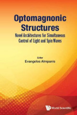 Omslag - Optomagnonic Structures: Novel Architectures For Simultaneous Control Of Light And Spin Waves