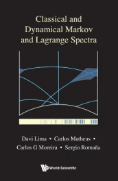 Classical And Dynamical Markov And Lagrange Spectra: Dynamical, Fractal And Arithmetic Aspects av Sergio Augusto Romana Ibarra, Davi Dos Santos Lima, Carlos Gustavo Moreira og Carlos Matheus Silva Santos (Innbundet)