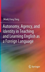Omslag - Autonomy, Agency, and Identity in Teaching and Learning English as a Foreign Language