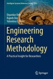 Engineering Research Methodology av Valentina E. Balas, Dipankar Deb og Rajeeb Dey (Innbundet)