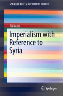 Imperialism with Reference to Syria av Ali Kadri (Heftet)