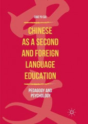 Chinese as a Second and Foreign Language Education av Qiao Yu Cai (Heftet)