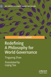 Redefining A Philosophy for World Governance av Tingyang Zhao (Innbundet)