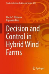 Decision and Control in Hybrid Wind Farms av Dipankar Deb og Harsh S. Dhiman (Innbundet)