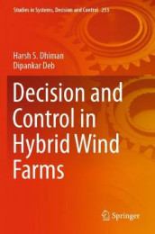 Decision and Control in Hybrid Wind Farms av Dipankar Deb og Harsh S. Dhiman (Heftet)